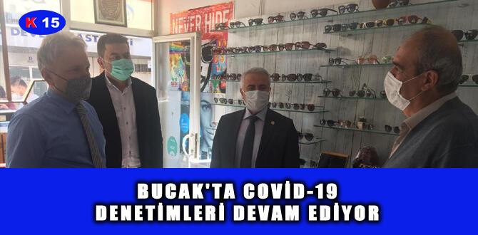BUCAK'TA COVİD-19 DENETİMLERİ DEVAM EDİYOR