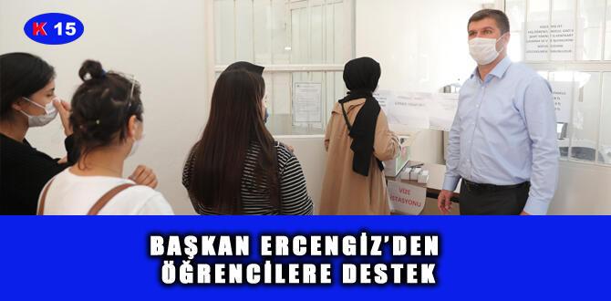 BAŞKAN ERCENGİZ'DEN ÖĞRENCİLERE DESTEK