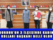 BURDUR'UN 3 İLÇESİNDE KADIN KOLLARI BAŞKANI BELLİ OLDU