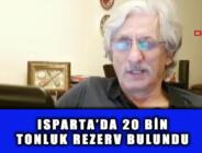 ISPARTA'DA 20 BİN TONLUK REZERV BULUNDU