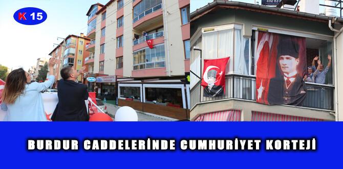 BURDUR CADDELERİNDE CUMHURİYET KORTEJİ