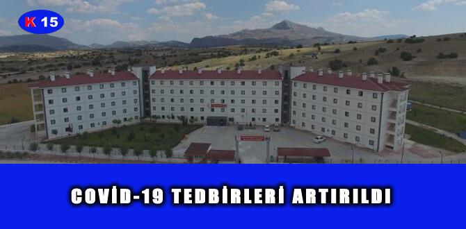 COVİD-19 TEDBİRLERİ ARTIRILDI