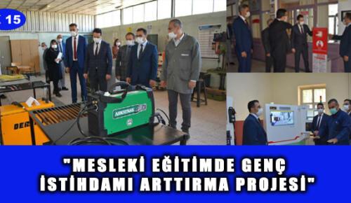 """""""MESLEKİ EĞİTİMDE GENÇ İSTİHDAMI ARTTIRMA PROJESİ"""""""