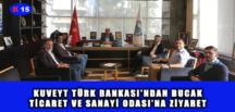KUVEYT TÜRK BANKASI'NDAN BUCAK TİCARET VE SANAYİ ODASI'NA ZİYARET