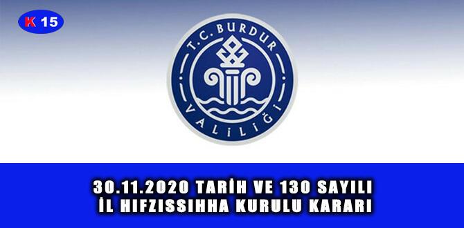 30.11.2020 TARİH VE 130 SAYILI İL HIFZISSIHHA KURULU KARARI