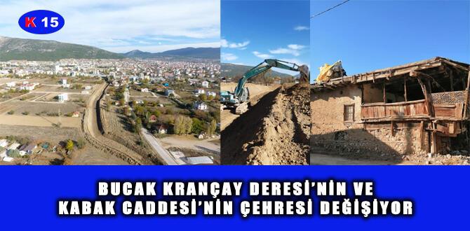 BUCAK KRANÇAY DERESİ'NİN VE KABAK CADDESİ'NİN ÇEHRESİ DEĞİŞİYOR