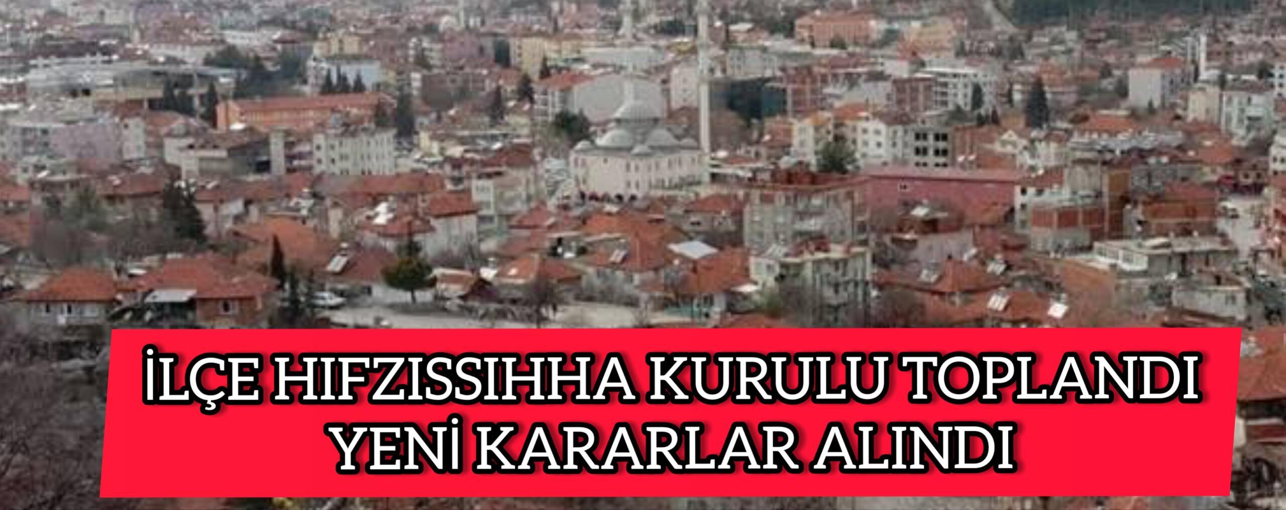 İLÇE HIFZISSIHHA KURULU TOPLANDI YENİ KARARLAR ALINDI