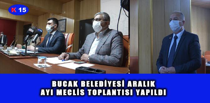 BUCAK BELEDİYESİ ARALIK AYI MECLİS TOPLANTISI YAPILDI