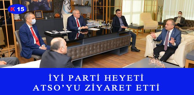 İYİ PARTİ HEYETİ ATSO'YU ZİYARET ETTİ