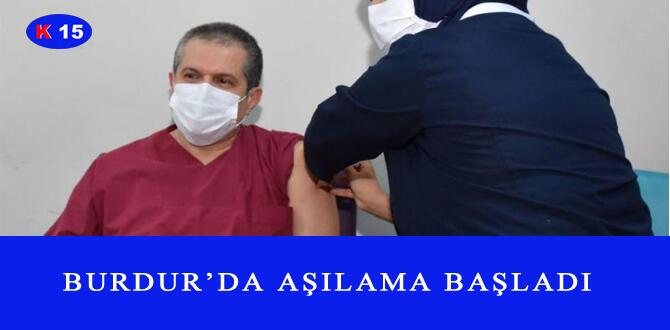 BURDUR'DA AŞILAMA BAŞLADI