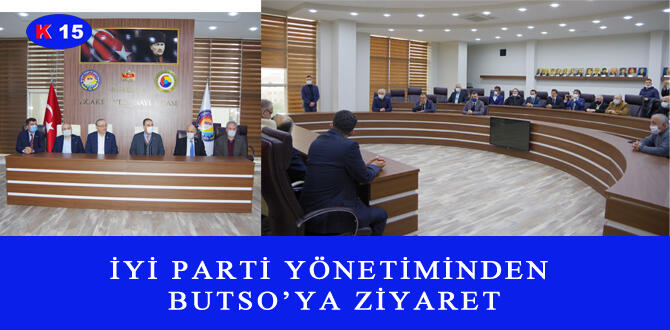 İYİ PARTİ YÖNETİMİNDEN BUTSO'YA ZİYARET