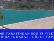 DSİ TARAFINDAN SON 18 YILDA BURDUR'DA 16 BARAJ 1 GÖLET YAPTIRILDI