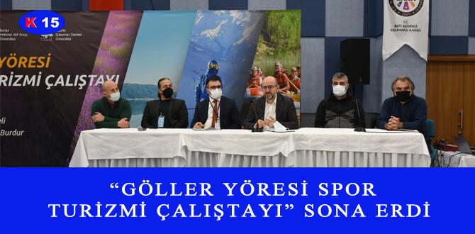 """""""GÖLLER YÖRESİ SPOR TURİZMİ ÇALIŞTAYI"""" SONA ERDİ"""