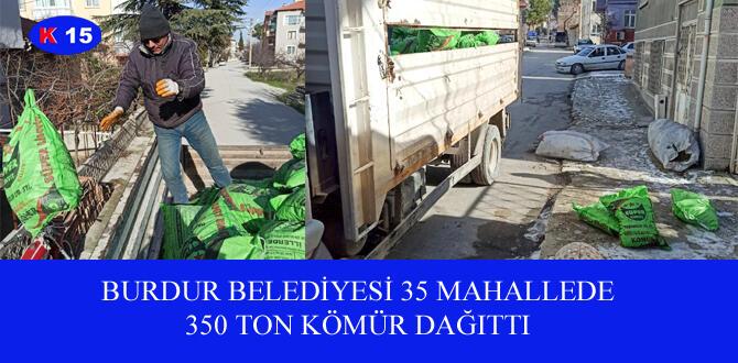 BURDUR BELEDİYESİ 35 MAHALLEDE 350 TON KÖMÜR DAĞITTI