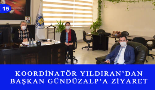KOORDİNATÖR YILDIRAN'DAN BAŞKAN GÜNDÜZALP'A ZİYARET