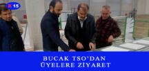 BUCAK TSO'DAN ÜYELERE ZİYARET
