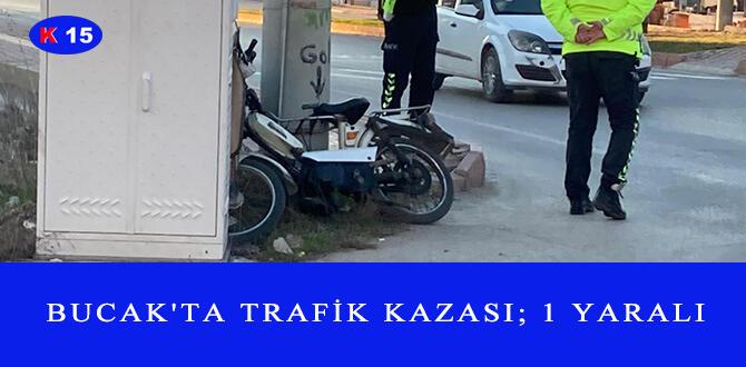 BUCAK'TA TRAFİK KAZASI; 1 YARALI