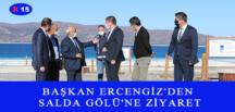 BAŞKAN ERCENGİZ'DEN SALDA GÖLÜ'NE ZİYARET