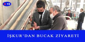 İŞKUR'DAN BUCAK ZİYARETİ