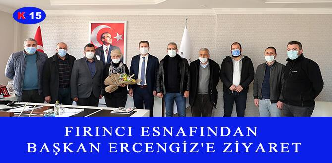 FIRINCI ESNAFINDAN BAŞKAN ERCENGİZ'E ZİYARET