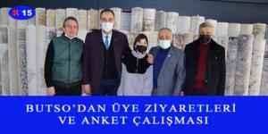 BUTSO'DAN ÜYE ZİYARETLERİ VE ANKET ÇALIŞMASI