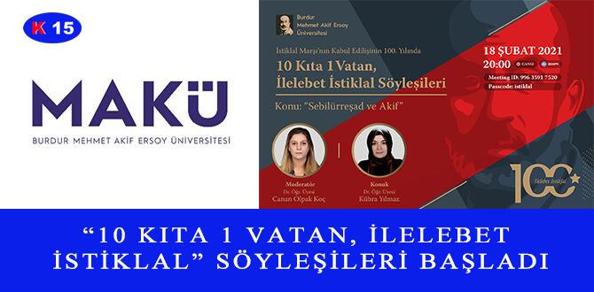 """""""10 KITA 1 VATAN, İLELEBET İSTİKLAL"""" SÖYLEŞİLERİ BAŞLADI"""