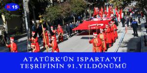 ATATÜRK'ÜN ISPARTA'YI TEŞRİFİNİN 91.YILDÖNÜMÜ