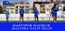 MAKÜSPOR HAZIRLIK MAÇINDA GALİP GELDİ