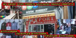 HEY EXPORT GİYİM MARKETE GELİN,KENDİ TARZINIZI YARATIN..!!!