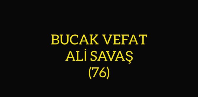BUCAK VEFAT ALİ SAVAŞ (76)