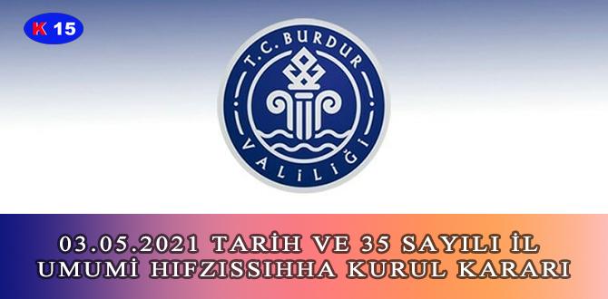 03.05.2021 TARİH VE 35 SAYILI İL UMUMİ HIFZISSIHHA KURUL KARARI
