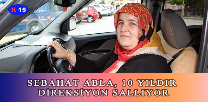 SEBAHAT ABLA, 10 YILDIR DİREKSİYON SALLIYOR