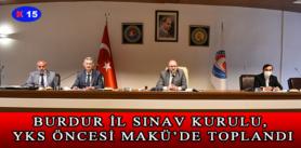BURDUR İL SINAV KURULU, YKS ÖNCESİ MAKÜ'DE TOPLANDI