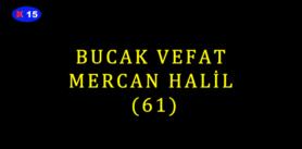 BUCAK VEFAT MERCAN HALİL (61)
