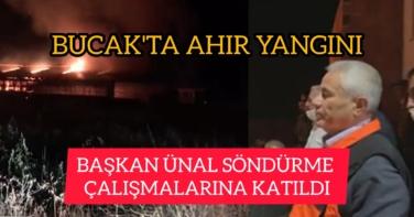 BUCAK'TA AHIR YANGINI
