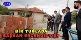 BİR TUĞLADA BAŞKAN ERCENGİZ'DEN