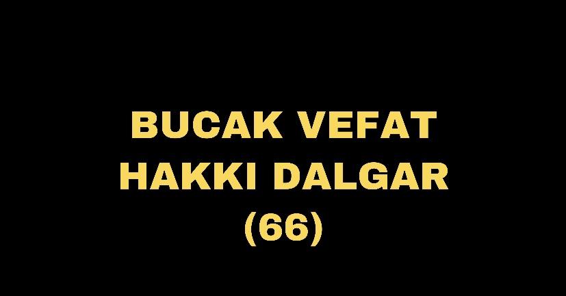 BUCAK VEFAT HAKKI DALGAR (66)