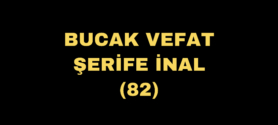 BUCAK VEFAT ŞERİFE İNAL(82)