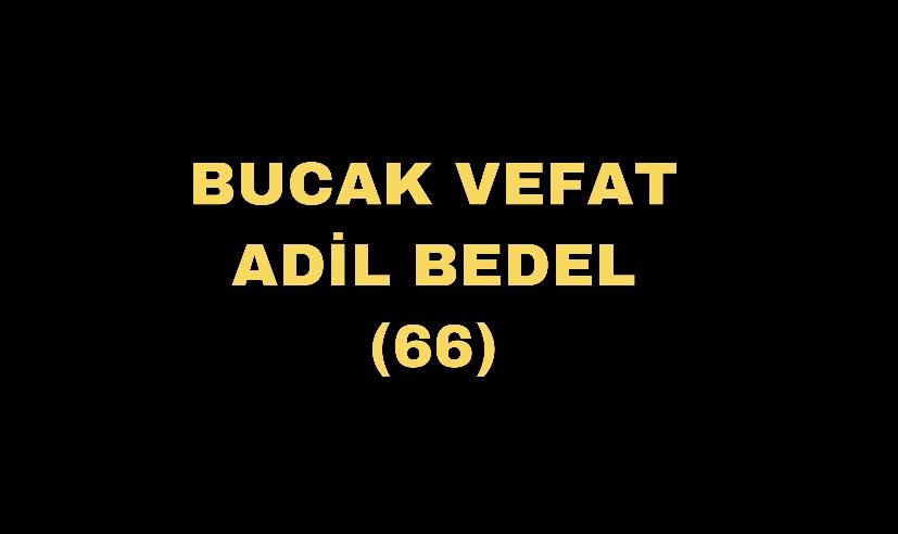 BUCAK VEFAT ADİL BEDEL (66)