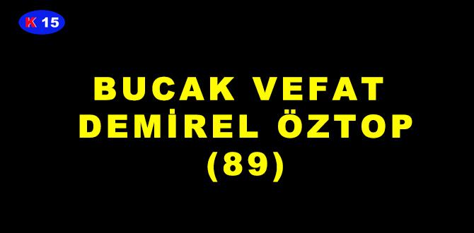 BUCAK VEFAT DEMİREL ÖZTOP (55)