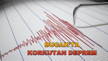BUCAK'TA KORKUTAN DEPREM